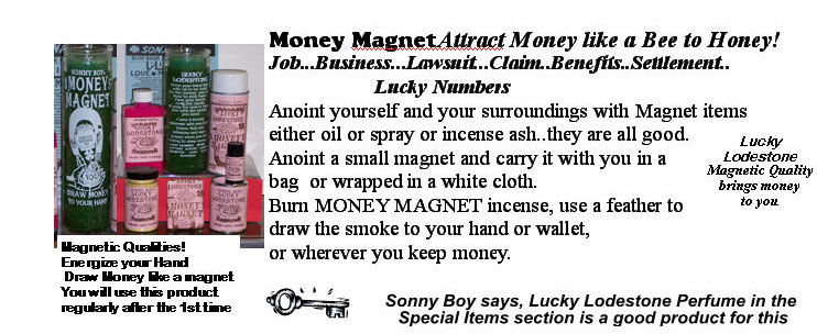 Sonny Boy Products - Money Magnet has magnetic qualities to draw money to you.
